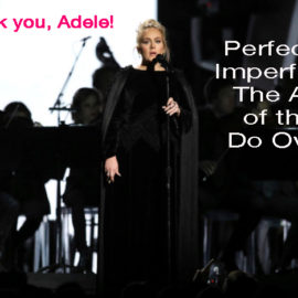 Perfectly Imperfect: Adele Models the Art of the Do Over